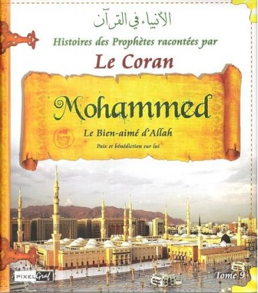HISTOIRES DES PROPHETES -TOME9- MOHAMMED