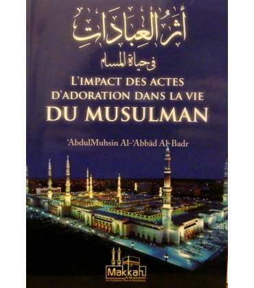 L'impact des actes d'adoration dans la vie du Musulman