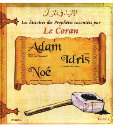 HISTOIRES DES PROPHETES -TOME1- ADAM, IDRIS, NOUH