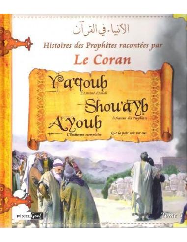 HISTOIRES DES PROPHETES -TOME5- YAQOUB, SHOUAYB, AYOUB
