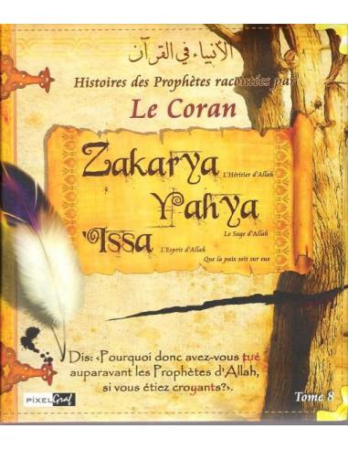 HISTOIRES DES PROPHETES -TOME8- ZAKARYA, YAHYA, 'ISSA