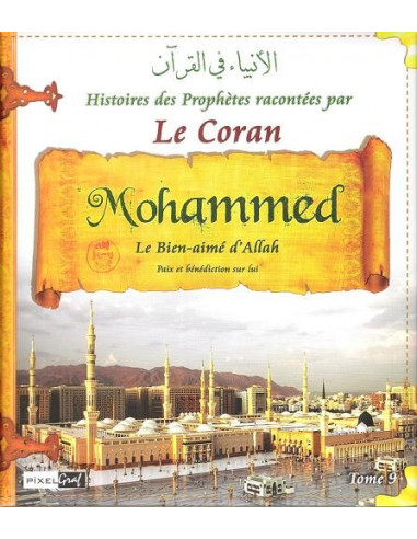 HISTOIRES DES PROPHETES -TOME9- MOHAMMED