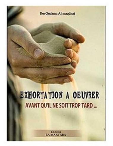 EXHORTATION À OEUVRER AVANT QU'IL NE SOIT TROP TARD