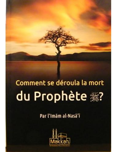 Comment se déroula la mort du prophète ?